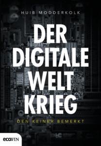 Der digitale Weltkrieg, den keiner bemerkt